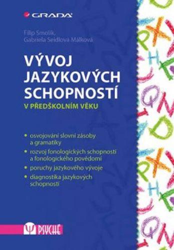 Filip Smolík, Gabriela Seidlová Málková: Vývoj jazykových schopností v předškolním věku cena od 253 Kč