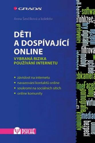 Anna Ševčíková: Děti a dospívající online - Vybraná rizika používání internetu cena od 253 Kč