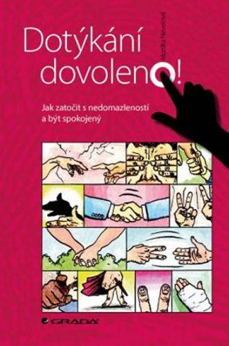 Monika Nevolová: Dotýkání dovoleno! - Jak zatočit s nedomazleností a být spokojený cena od 141 Kč