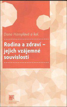 Dana Hamplová: Rodina a zdraví – jejich vzájemné souvislosti cena od 133 Kč