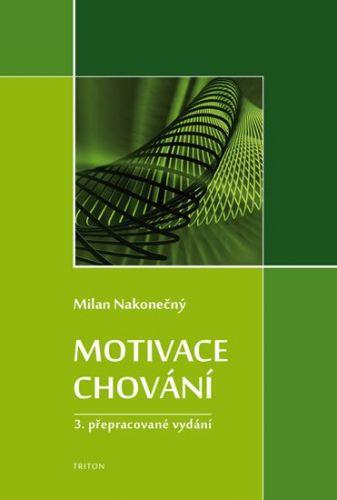 Milan Nakonečný: Motivace chování cena od 287 Kč