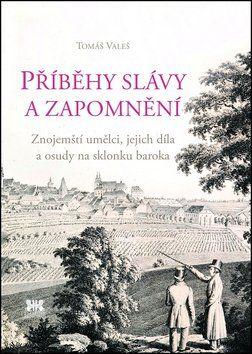 Tomáš Valeš: Příběhy slávy a zapomnění cena od 232 Kč