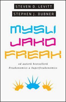 Stehen J. Dubner, Steven D. Levitt: Mysli jako freak cena od 184 Kč