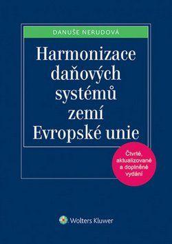 Danuše Nerudová: Harmonizace daňových systémů zemí Evropské unie cena od 277 Kč
