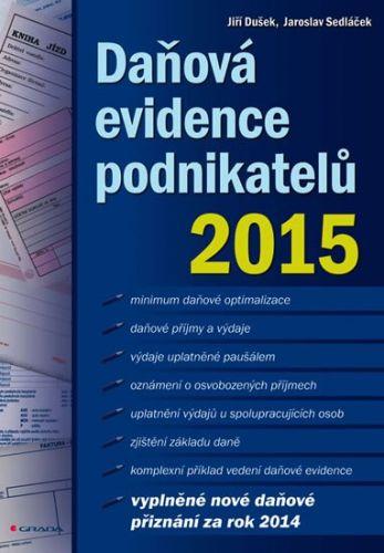 Jiří Dušek, Jaroslav Sedláček: Daňová evidence podnikatelů 2015 cena od 142 Kč