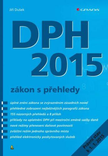 Jiří Dušek: DPH 2015 - zákon s přehledy cena od 227 Kč