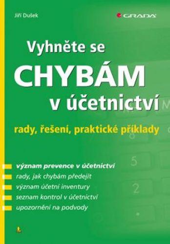Jiří Dušek: Vyhněte se chybám v účetnictví - rady, řešení, praktické příklady cena od 142 Kč