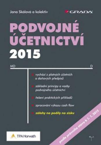 Jana Skálová: Podvojné účetnictví 2015 cena od 239 Kč