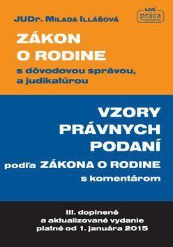 Milada Illášová: Zákon o rodine s dôvodovou správou, a judikatúrou cena od 397 Kč
