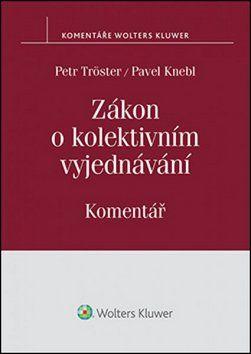 Petr Tröster, Pavel Knebl: Zákon o kolektivním vyjednávání cena od 243 Kč