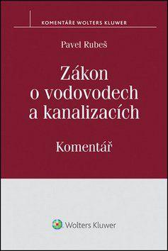 Pavel Rubeš: Zákon o vodovodech a kanalizacích cena od 504 Kč