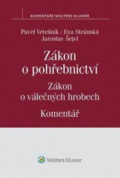 Pavel Vetešník, Eva Stránská, Jaroslav Šejvl: Zákon o pohřebnictví Zákon o válečných hrobech cena od 343 Kč