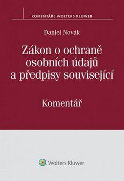 Daniel Novák: Zákon o ochraně osobních údajů a předpisy související cena od 1006 Kč