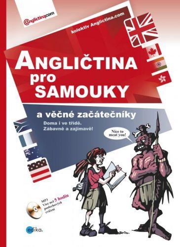Edika Angličtina pro samouky a věčné začátečníky + CD MP3 cena od 318 Kč