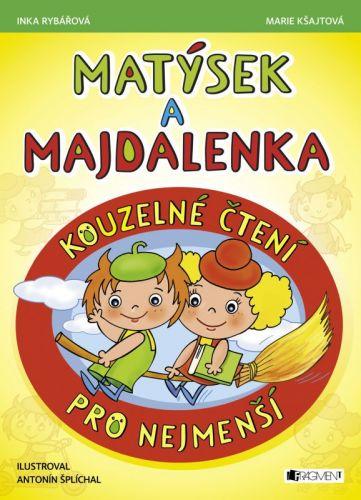 Marie Kšajtová, Inka Rybářová, Antonín Šplíchal: Matýsek a Majdalenka - Kouzelné čtení pro nejmenší cena od 121 Kč