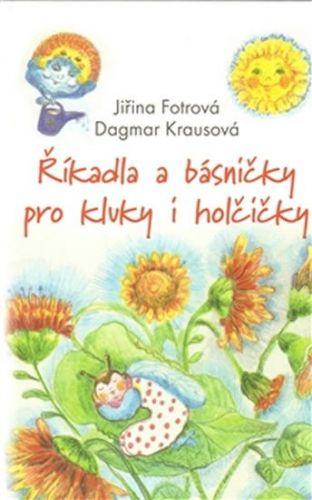 Jiřina Fotrová, Dagmar Krausová: Říkadla a básničky pro kluky a holčičky cena od 92 Kč