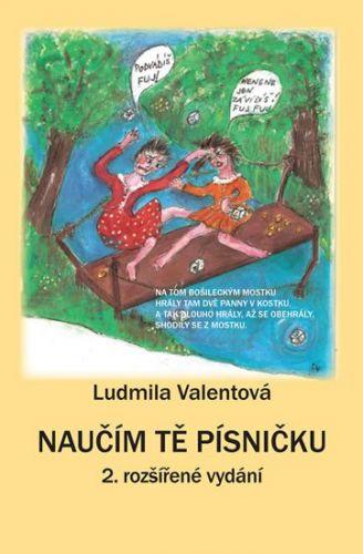 Ludmila Valentová: Naučím Tě písničku cena od 126 Kč