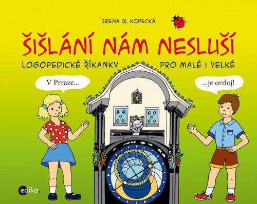 Irena Kopecká: Šišlání nám nesluší cena od 135 Kč