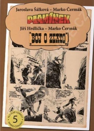 Marko Čermák, Jiří Hrdlička, Jaroslava Šálková: Plamínek v podlesí / Plamínek v achátovém kraji / Boj o zlato cena od 222 Kč
