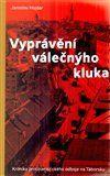 Jaroslav Hojdar: Vyprávění válečnýho kluka cena od 111 Kč