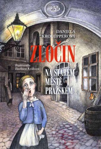 Daniela Krolupperová, Barbora Kyšková: Zločin na Starém Městě pražském cena od 101 Kč