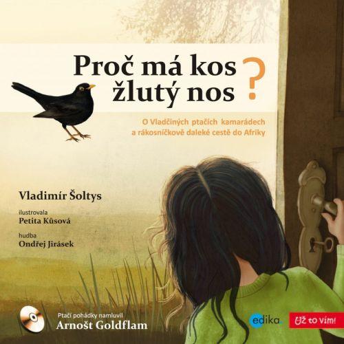 Vladimír Šoltys: Proč má kos žlutý nos cena od 182 Kč