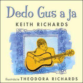 Keith Richards, Theodora Richards: Dedo Gus a ja cena od 205 Kč