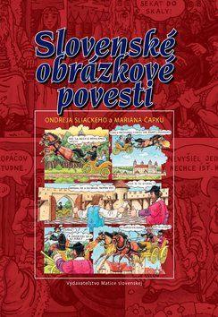 Ondrej Sliacky, Marián Čapka: Slovenské obrázkové povesti Ondreja Sliackeho a Mariána Čapku cena od 165 Kč
