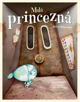 Ján Uličanský: Malá princezná cena od 210 Kč
