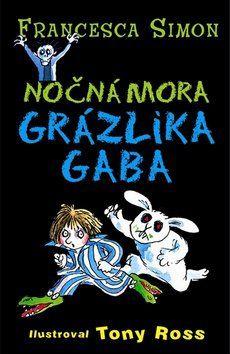 Francesca Simon: Nočná mora Grázlika Gaba cena od 108 Kč