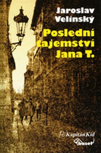 Jaroslav Velinský: Poslední tajemství Jana T. cena od 187 Kč