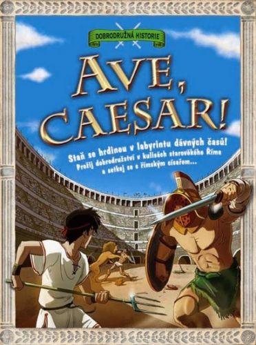 Timothy  Knapman, Matteo Pincelli: Ave, Caesar! - Dobrodružná historie cena od 18 Kč