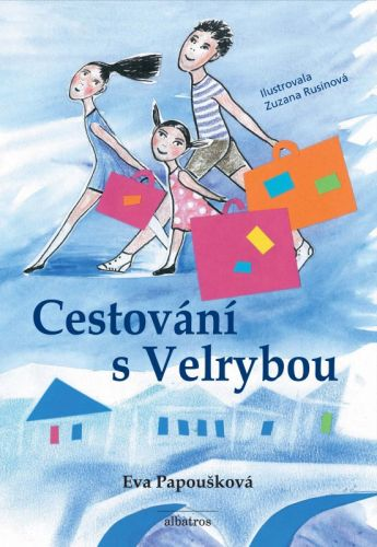 Eva Papoušková, Zuzana Rusínová: Cestování s Velrybou cena od 169 Kč
