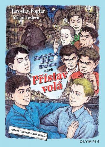 Jaroslav Foglar: Modrý život Jiřího Dražana aneb Přístav volá - Kreslený seriál cena od 273 Kč