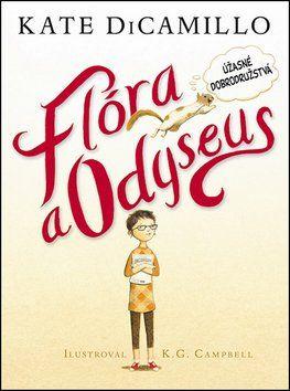 Kate DiCamillo: Flóra a Odyseus cena od 255 Kč