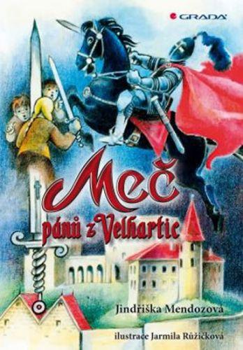 Jindřiška Mendozová: Meč pánů z Velhartic cena od 135 Kč