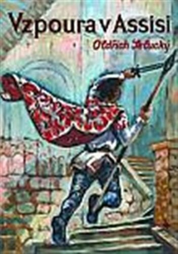 Oldřich Selucký: Vzpoura v Assisi cena od 244 Kč