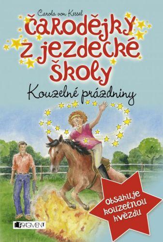 Carola Kessel: Čarodějky z jezdecké školy – Kouzelné prázdniny cena od 138 Kč