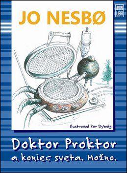 Jo Nesbo: Doktor Proktor a koniec sveta. Možno cena od 324 Kč