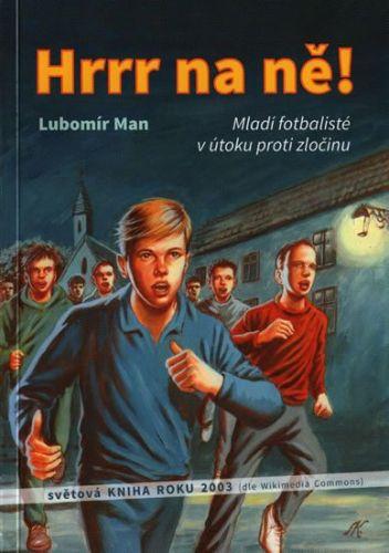 Lubomír Man: Hrrr na ně! cena od 105 Kč
