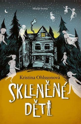 Kristina Ohlssonová: Skleněné děti cena od 193 Kč