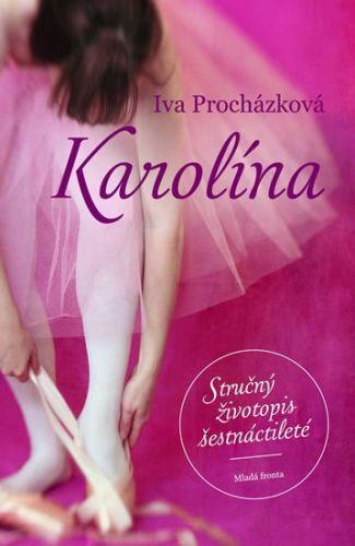 Iva Procházková: Karolína - Stručný životopis šestnáctileté cena od 103 Kč