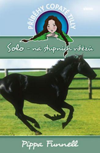 Pippa Funnell: Solo - na stupních vítězů - - Příběhy copaté Tilly 6 cena od 111 Kč