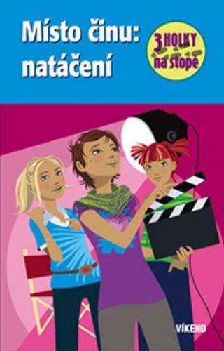 Henriette Wich: Místo činu: natáčení - Tři holky na stopě cena od 117 Kč