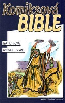 Iva Hothová, Andre Le Blanc: Komiksová bible cena od 389 Kč