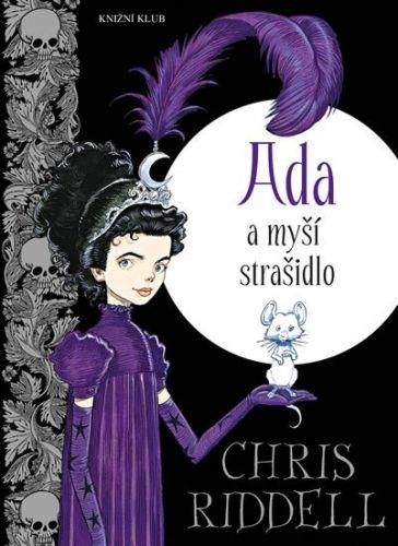 Chris Riddell: Ada a myší strašidlo cena od 206 Kč