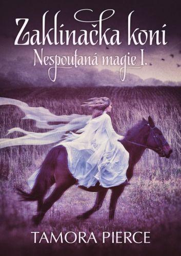 Tamora Pierceová: Nespoutaná magie - Zaklínačka koní cena od 141 Kč