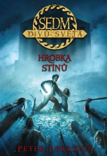 Lerangis Peter: Sedm divů světa 3 - Hrobka stínů cena od 271 Kč