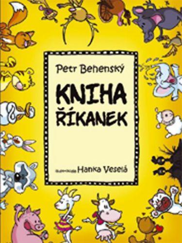Hanka Veselá, Petr Behenský: Kniha říkanek cena od 223 Kč