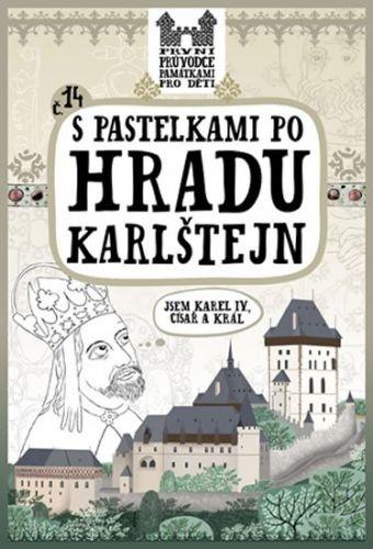 Eva Chupíková: S pastelkami po hradu Karlštejn cena od 47 Kč